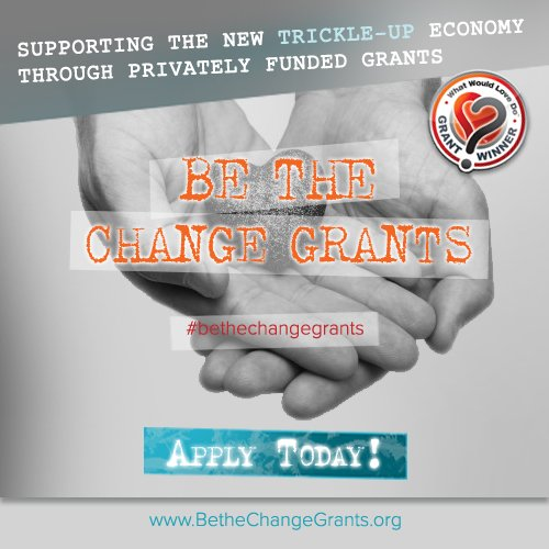 Be the Change Grants by What Would Love Do Foundation