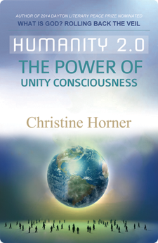 Humanity 2.0: The Power of Unity Consciousness by Christine Horner