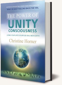 The Power of Unity Consciousness by Christine Horner